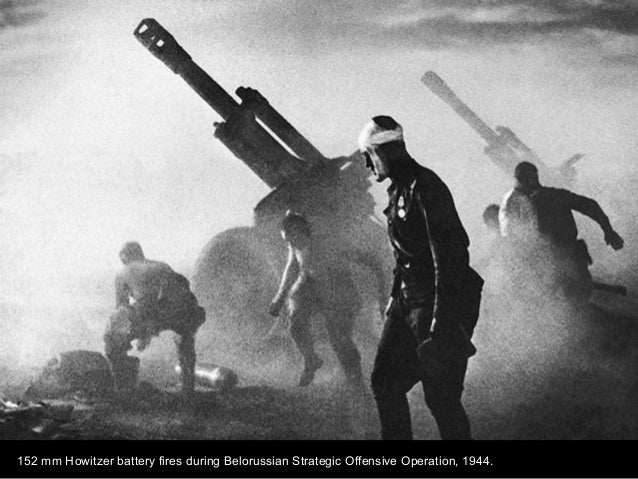 152 mm Howitzer battery fires during Belorussian Strategic Offensive Operation, 1944.