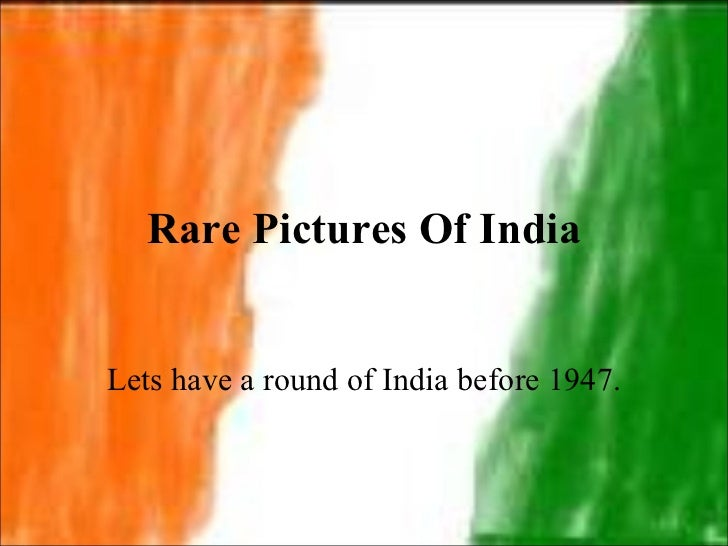 Rare Pictures Of India Lets have a round of India before 1947.