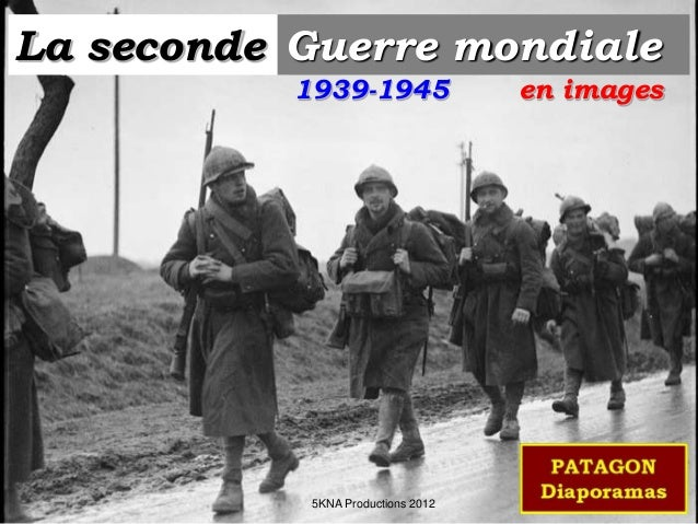 La seconde Guerre mondiale en images1939-1945 5KNA Productions 2012