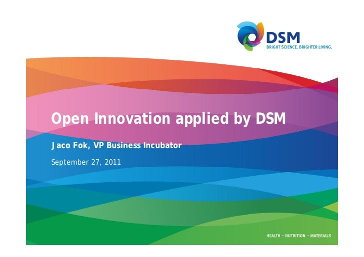 Open Innovation applied by DSMJaco Fok, VP Business IncubatorSeptember 27, 2011