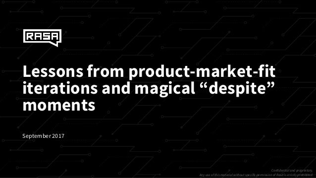 "Lessons from product-market-fit iterations and magical ""despite"" moments Confidential and proprietary. Any use of this mat..."