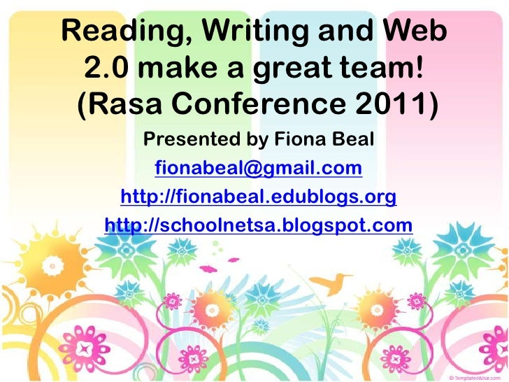 Reading, Writing and Web 2.0 make a great team! (Rasa Conference 2011)<br />Presented by Fiona Beal<br />fionabeal@gmail.c...