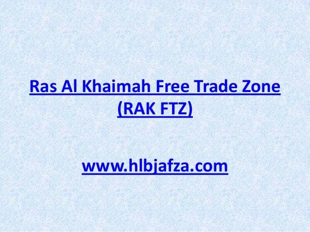 Ras Al Khaimah Free Trade Zone (RAK FTZ) www.hlbjafza.com