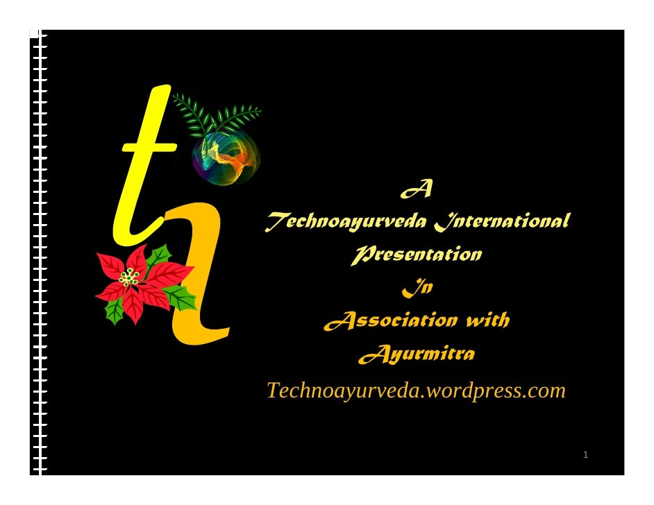 A Technoayurveda International        Presentation             In      Association with         Ayurmitra Technoayurveda.w...