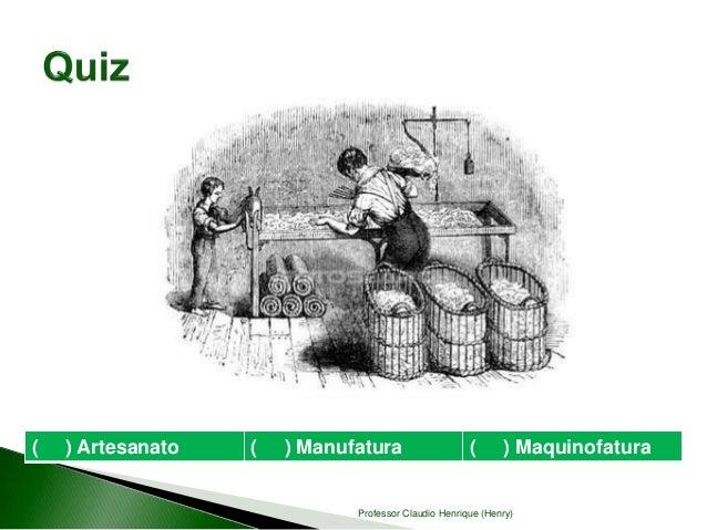 Artesanato Maceio Pajuçara ~ Modulo 11 O modo de produç u00e3o industrial