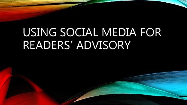 USING SOCIAL MEDIA FOR READERS' ADVISORY