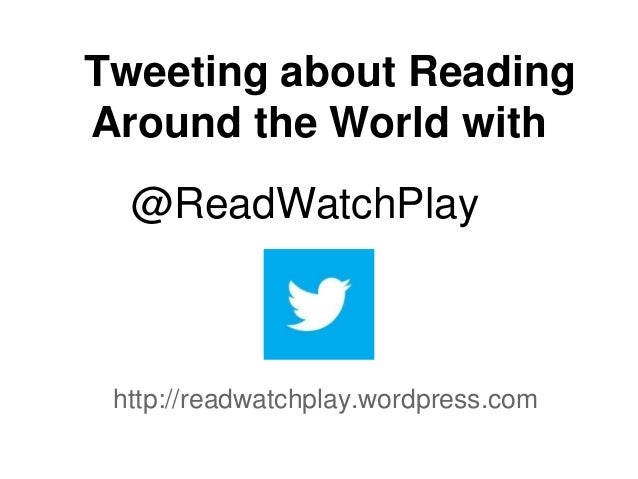 Tweeting about ReadingAround the World with  @ReadWatchPlay http://readwatchplay.wordpress.com