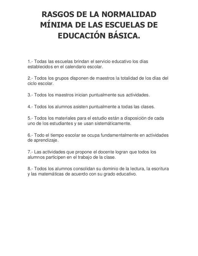 RASGOS DE LA NORMALIDAD MÍNIMA DE LAS ESCUELAS DE EDUCACIÓN BÁSICA. 1.- Todas las escuelas brindan el servicio educativo l...