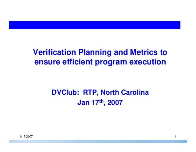 Copyright © 2006 Cebatech. All rights reserved.1/17/2007 1Verification Planning and Metrics toensure efficient program exe...