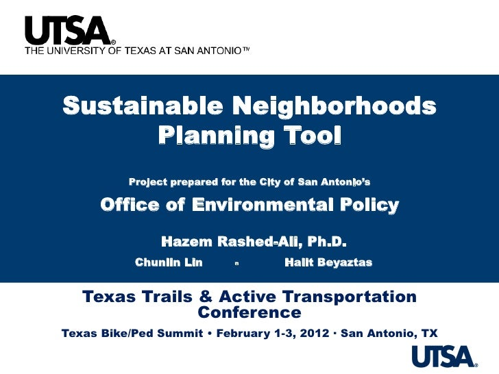 Sustainable Neighborhoods       Planning Tool          Project prepared for the City of San Antonio's      Office of Envir...