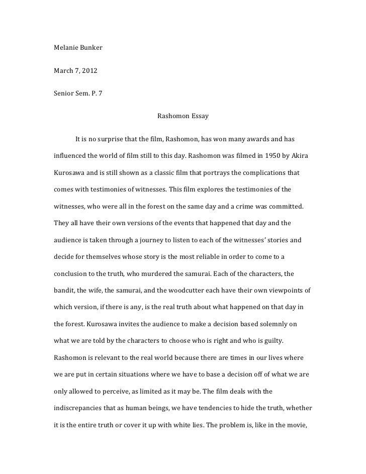 Melanie BunkerMarch 7, 2012Senior Sem. P. 7                                    Rashomon Essay       It is no surprise that...