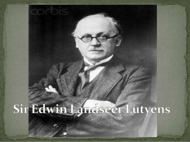  Edwin Landseer Lutyens (1869-1944) born in        London, England. He established his own office at the age of 20. L...