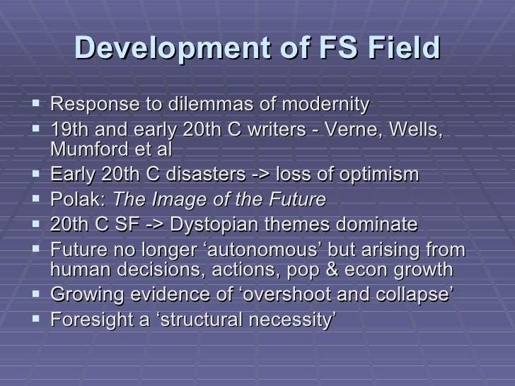 Development of FS Field <ul><li>Response to dilemmas of modernity </li></ul><ul><li>19th and early 20th C writers - Verne,...