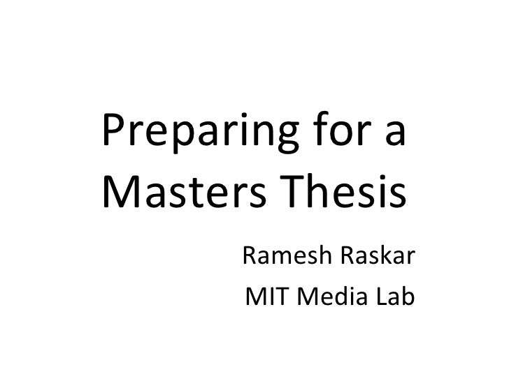 Preparing for a Masters Thesis Ramesh Raskar MIT Media Lab