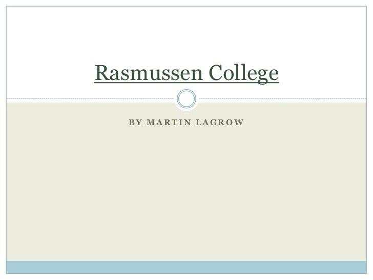 By martin LaGrow<br />Rasmussen College<br />