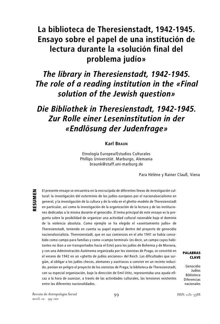 La biblioteca de Theresienstadt, 1942-1945.           Ensayo sobre el papel de una institución de              lectura dur...