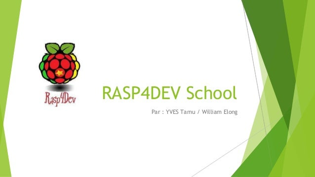 RASP4DEV School Par : YVES Tamu / William Elong