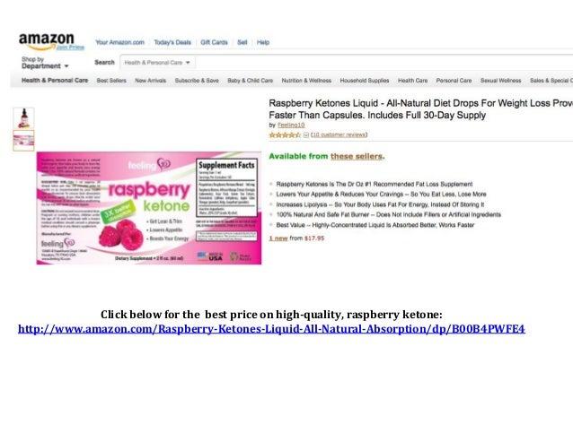 Click below for the best price on high-quality, raspberry ketone:http://www.amazon.com/Raspberry-Ketones-Liquid-All-Natura...