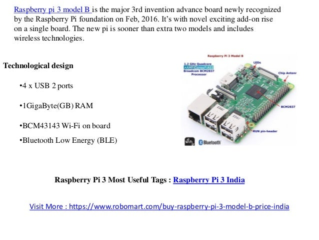 Raspberry pi 3 model B is the major 3rd invention advance board newly recognized by the Raspberry Pi foundation on Feb, 20...