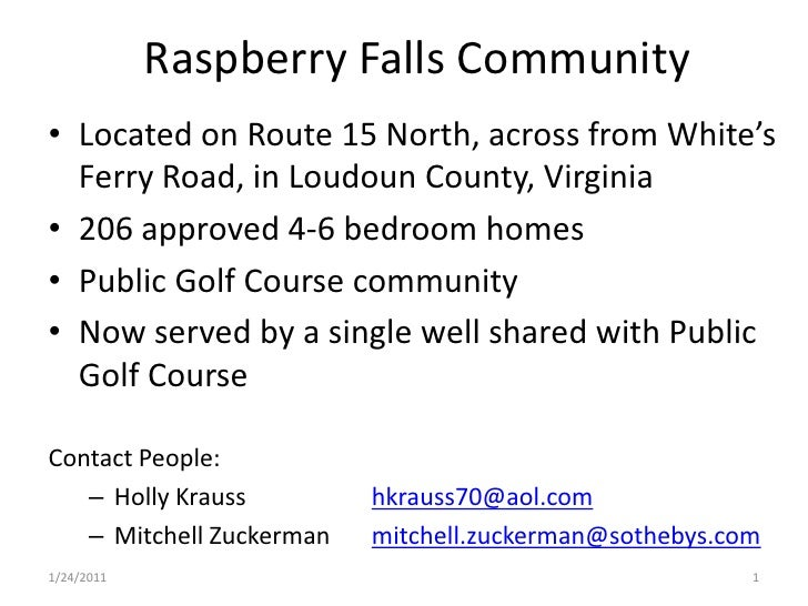 Raspberry Falls Community    Ferry Road, in Loudoun County, Virginia    206 approved 4-‐6 bedroom homes    Pub...