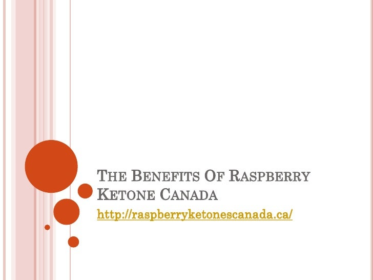 THE BENEFITS OF RASPBERRYKETONE CANADAhttp://raspberryketonescanada.ca/