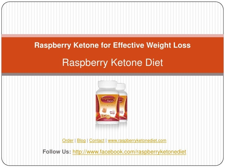 Raspberry Ketone for Effective Weight Loss         Raspberry Ketone Diet         Order | Blog | Contact | www.raspberryket...