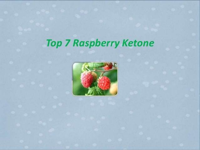 Top 7 Raspberry Ketone