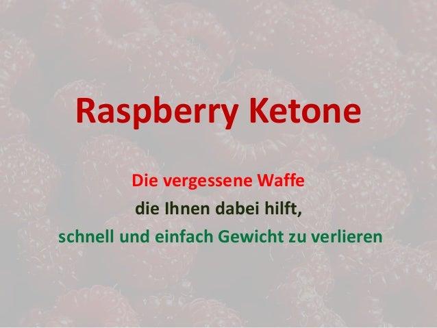 Raspberry Ketone Die vergessene Waffe die Ihnen dabei hilft, schnell und einfach Gewicht zu verlieren