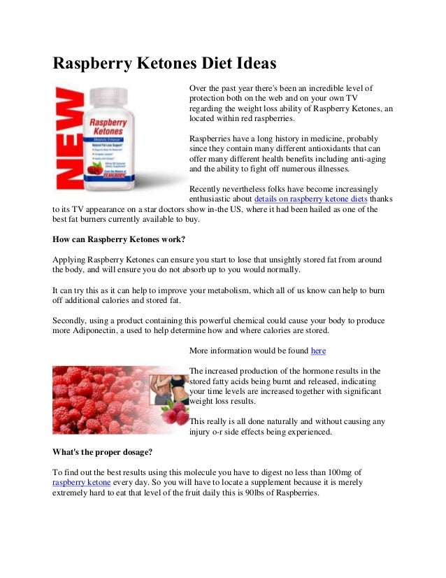 Raspberry Ketones Diet IdeasOver the past year theres been an incredible level ofprotection both on the web and on your ow...