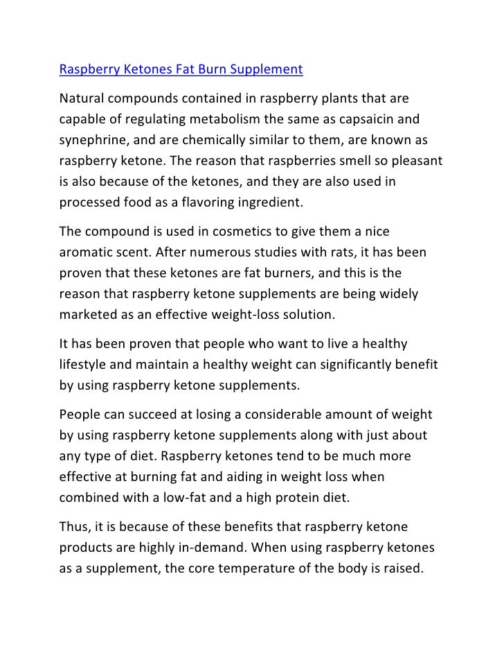 Raspberry Ketones Fat Burn SupplementNatural compounds contained in raspberry plants that arecapable of regulating metabol...