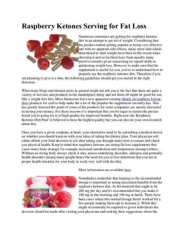 Raspberry Ketones Serving for Fat LossNumerous customers are getting for raspberry ketonesdiet in an attempt to get rid of...