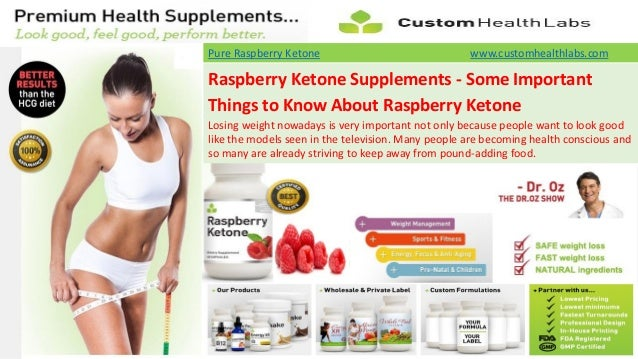 Pure Raspberry Ketone                               www.customhealthlabs.comRaspberry Ketone Supplements - Some ImportantT...