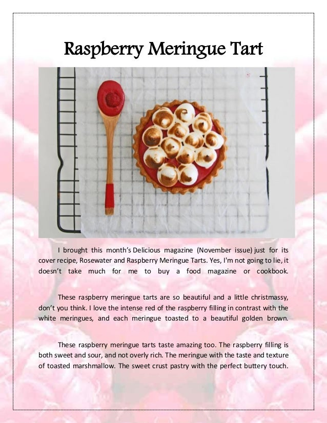 Raspberry Meringue TartI brought this month's Delicious magazine (November issue) just for itscover recipe, Rosewater and ...