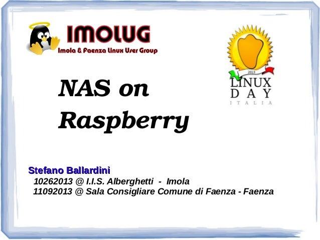 NASon Raspberry Stefano Ballardini 10262013 @ I.I.S. Alberghetti - Imola 11092013 @ Sala Consigliare Comune di Faenza - ...