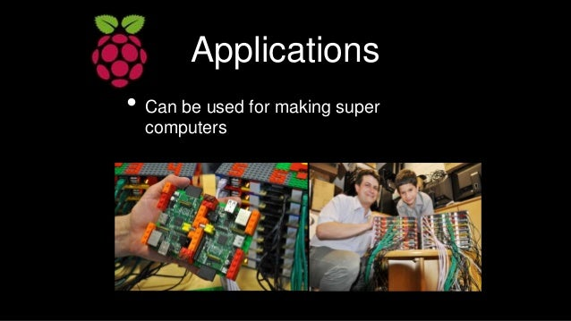 Applications • Can be used for making super computers