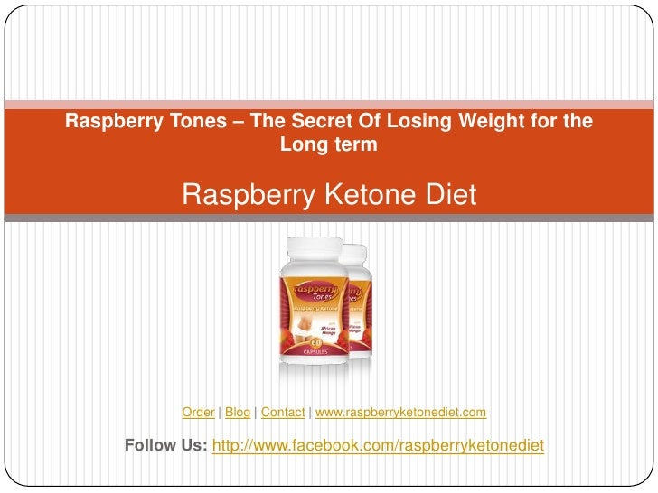Raspberry Tones – The Secret Of Losing Weight for the                    Long term             Raspberry Ketone Diet      ...