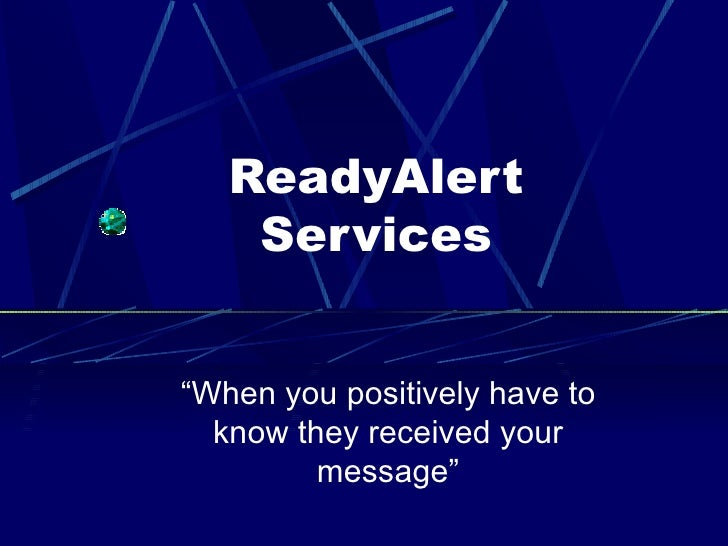"""ReadyAlert Services """" When you positively have to know they received your message"""""""