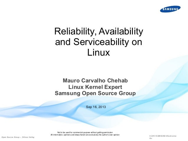Reliability, Availability and Serviceability on Linux Mauro Carvalho Chehab Linux Kernel Expert Samsung Open Source Group ...