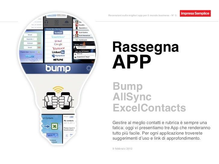 Recensioni sulle migliori app per il mondo business - N° 5   Rassegna   APP   Bump   AllSync   ExcelContacts   Gestire al ...