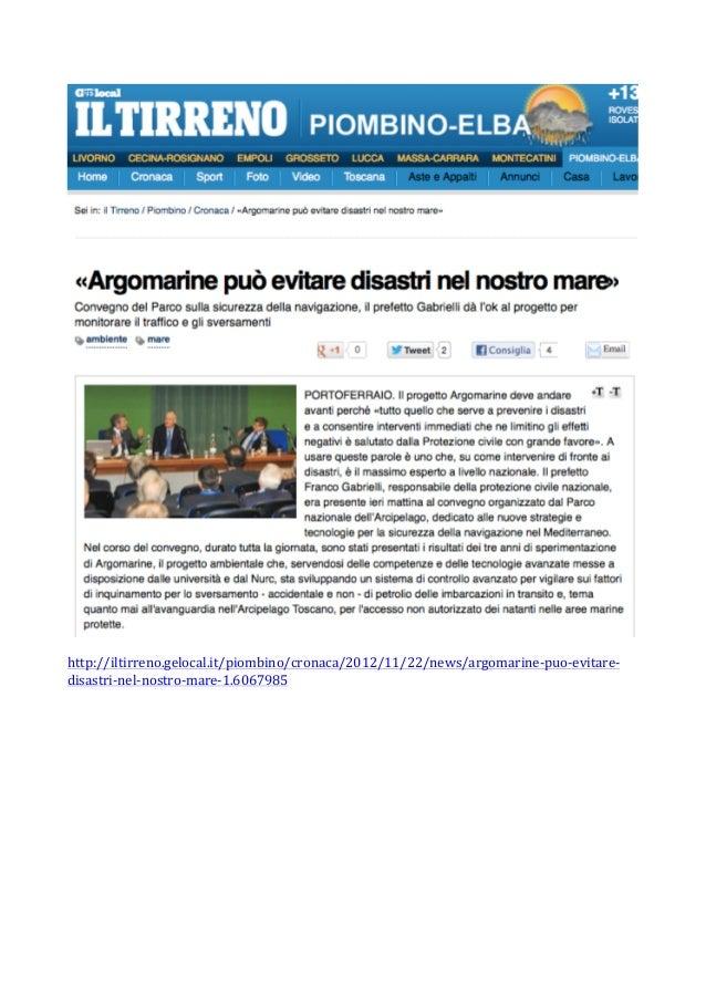 http://iltirreno.gelocal.it/piombino/cronaca/2012/11/22/news/argomarine-‐puo-‐evitare-‐disastri-‐nel-‐nostro-‐ma...