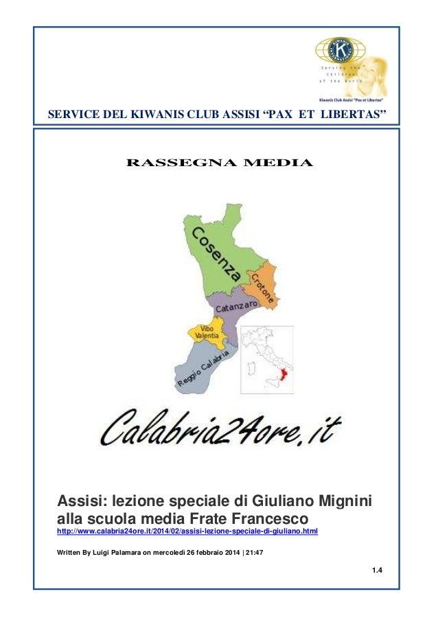 RASSEGNA MEDIA Assisi: lezione speciale di Giuliano Mignini alla scuola media Frate Francesco http://www.calabria24ore.it/...