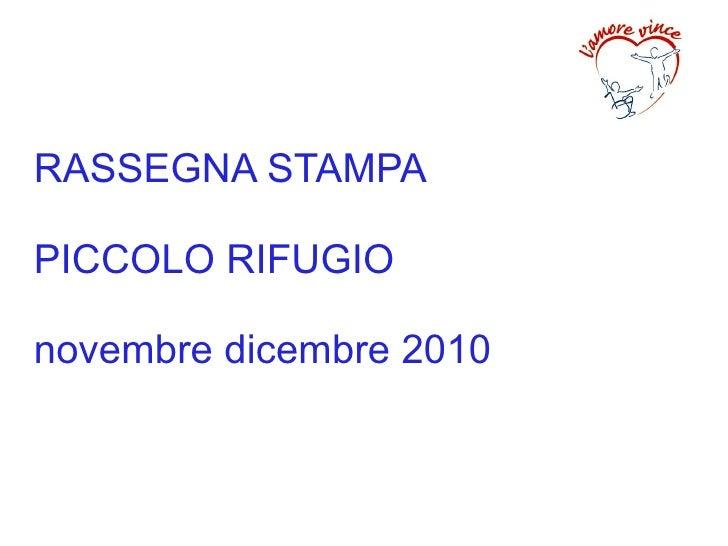 RASSEGNA STAMPAPICCOLO RIFUGIOnovembre dicembre 2010