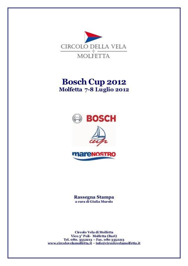 Bosch Cup 2012 Molfetta 7-8 Luglio 2012  Rassegna Stampa a cura di Giulia Murolo  Circolo Vela di Molfetta Vico 3° Poli- M...