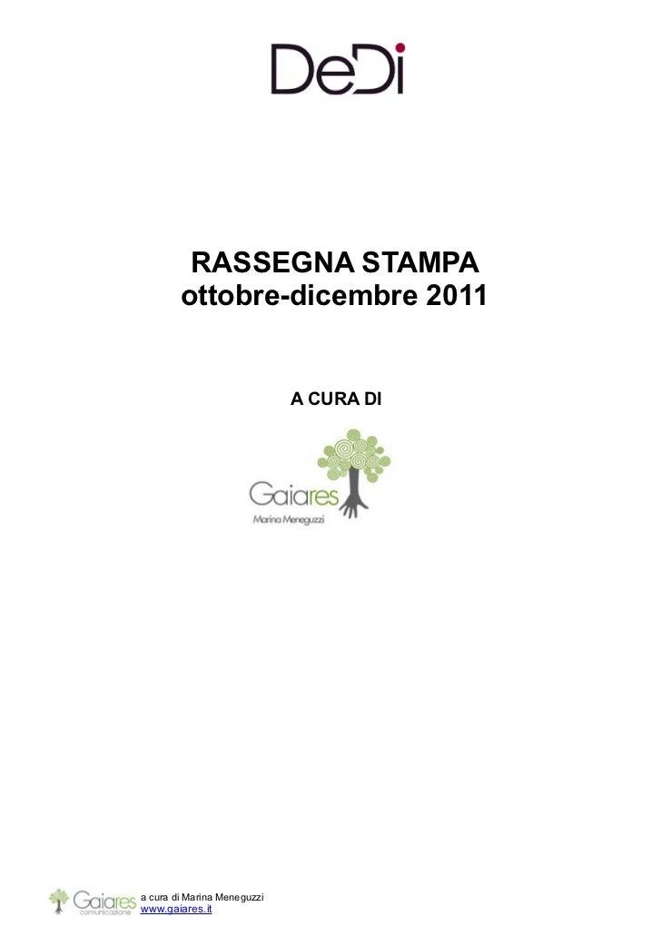 RASSEGNA STAMPA        ottobre-dicembre 2011                             A CURA DIa cura di Marina Meneguzziwww.gaiares.it