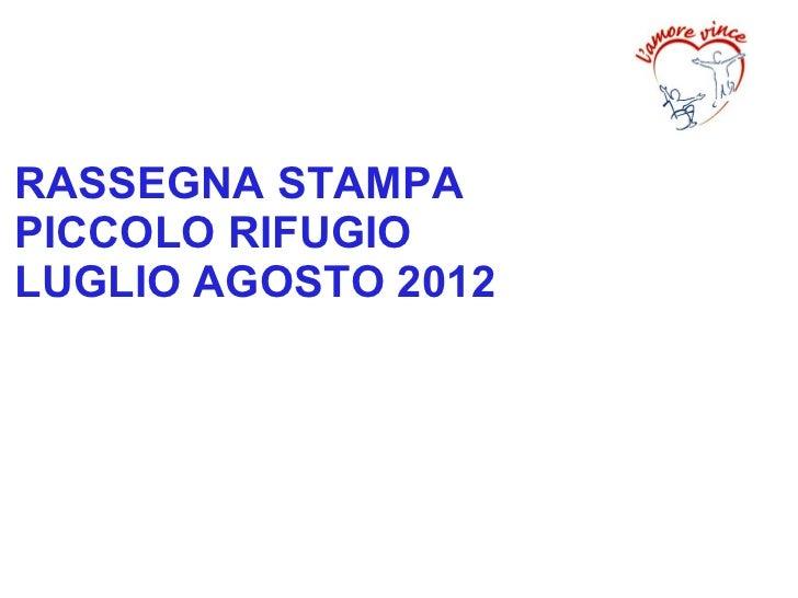 RASSEGNA STAMPAPICCOLO RIFUGIOLUGLIO AGOSTO 2012