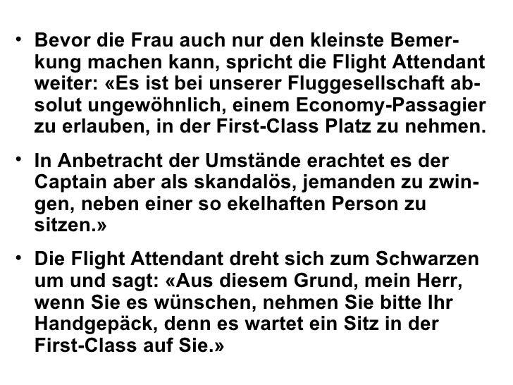 <ul><li>Bevor die Frau auch nur den kleinste Bemer-kung machen kann, spricht die Flight Attendant weiter: «Es ist bei unse...