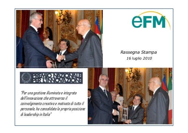 """Rassegna Stampa 16 luglio 2010  """"Per una gestione illuminata e integrata dell'innovazione che attraverso il coinvolgimento..."""