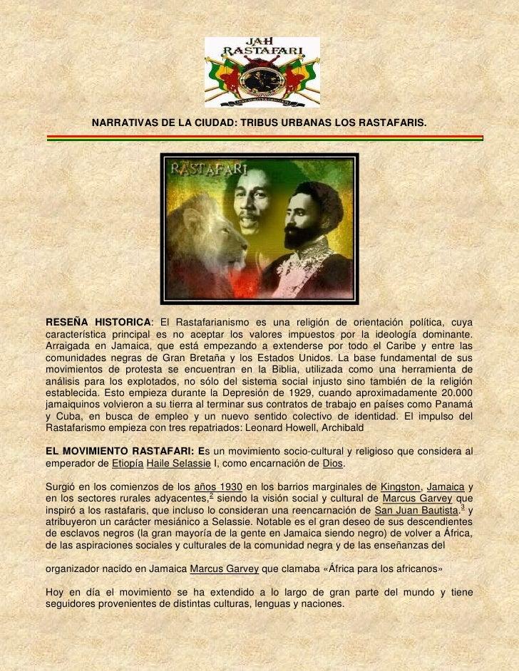 2383155-140970<br />NARRATIVAS DE LA CIUDAD: TRIBUS URBANAS LOS RASTAFARIS.<br />RESEÑA HISTORICA: El Rastafarianismo es u...