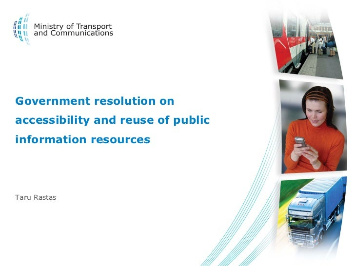 Government resolution onaccessibility and reuse of publicinformation resourcesTaru Rastas