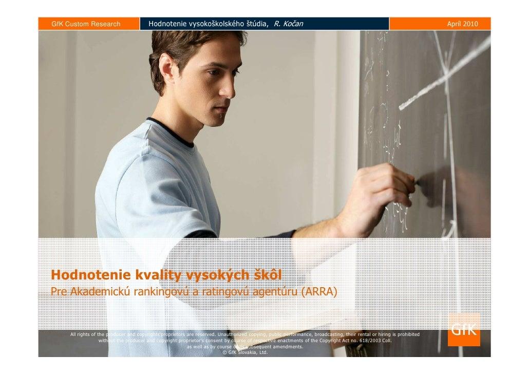 GfK Custom Research                     Hodnotenie vysokoškolského štúdia, R. Kočan                                       ...